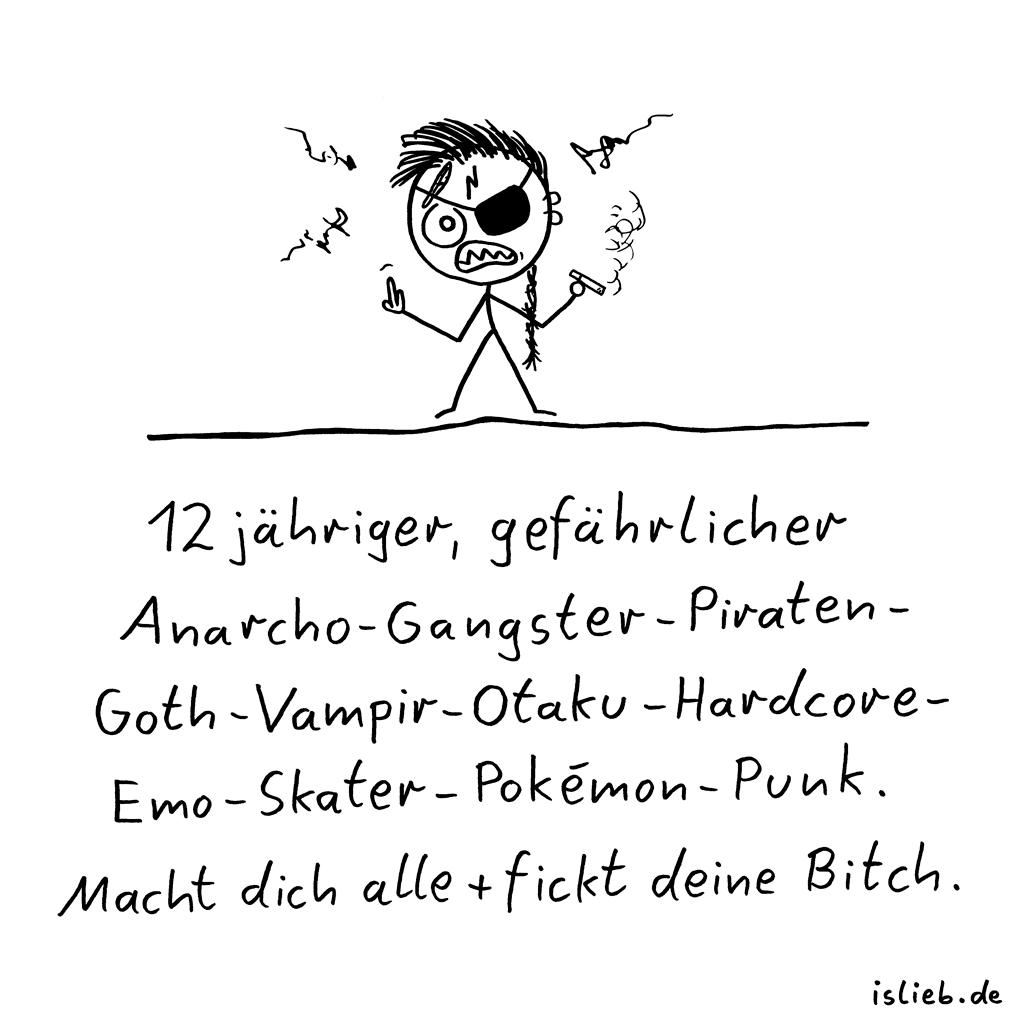 Pubertät | Strichmännchen-Cartoon | is lieb? | 12jähriger, gefährlicher Anarcho Gangster Piraten Goth Vampir Otaku Hardcore Emo Pokemon Punk. Macht dich alle und fickt deine Bitch. | Dreizehnjähriger, pubertär, Pogo, rauchen