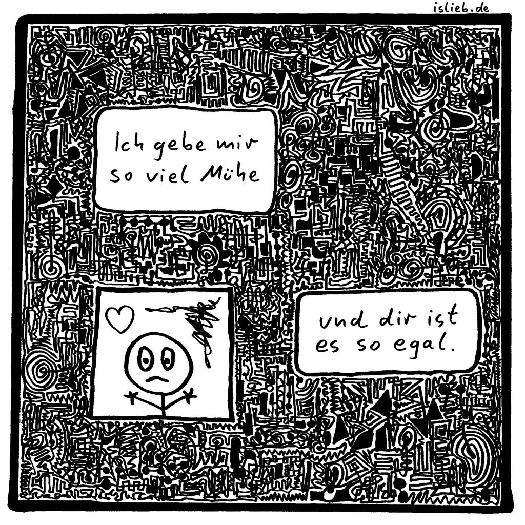 Vergebene Mühe | Strichmännchen-Cartoon | is lieb? | Ich gebe mir so viel Mühe - und dir ist es so egal. | Liebeskummer, Ablehnung, Gleichgültigkeit