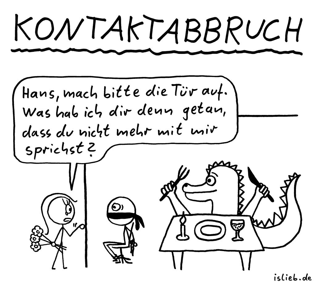 Kontaktabbruch | Strichmännchen-Cartoon | is lieb? | Hans, mach bitte die Tür auf. Was hab ich dir denn getan, dass du nicht mehr mit mir sprichst? | Monster, Fesseln, gefesselt, Knebel, geknebelt, Krokodil