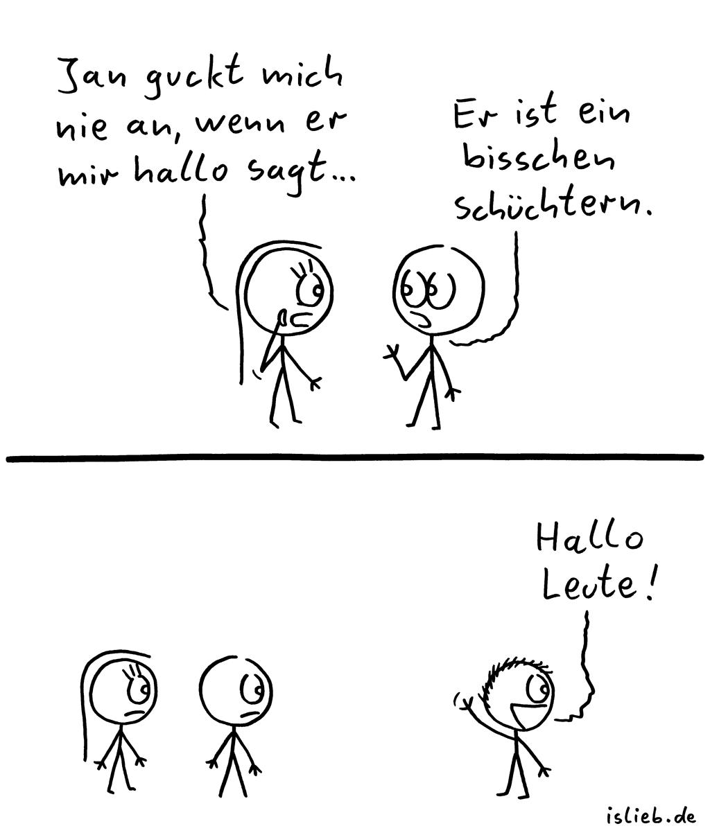 Bisschen schüchtern | Strichmännchen-Comic | is lieb? | Jan guckt mich nie an, wenn er mir hallo sagt. Er ist ein bisschen schüchtern. Hallo Leute! | Schüchternheit, verklemmt, Blickkontakt, Sozialphobie