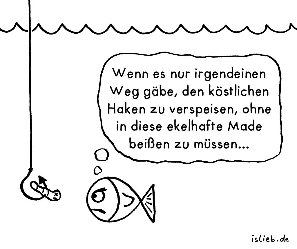 Gourmet-Fisch | Unterwasser-Cartoon | is lieb? | Wenn es nur irgendeinen Weg gäbe, den köstlichen Haken zu verspeisen, ohne in diese ekelhafte Made beißen zu müssen. | Angler, angeln, fischen, Köder, Wurm, Essen