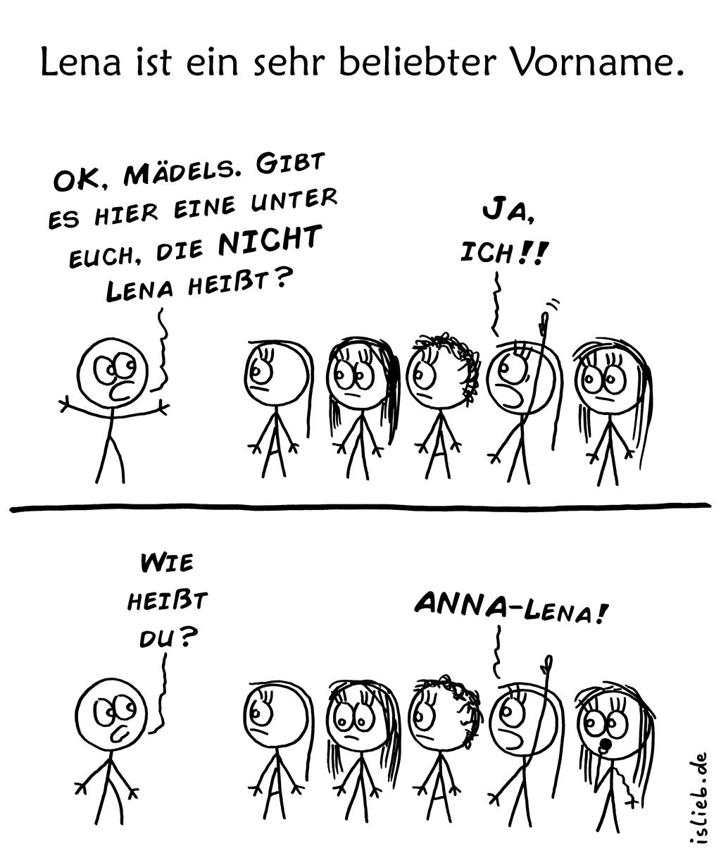 Lena | Mädchennamen-Comic | is lieb? | Lena ist ein sehr beliebter Vorname. OK, Mädels: Gibt es hier eine unter euch, die NICHT Lena heißt? Ja, ich! Wie heißt du? Anna-Lena!