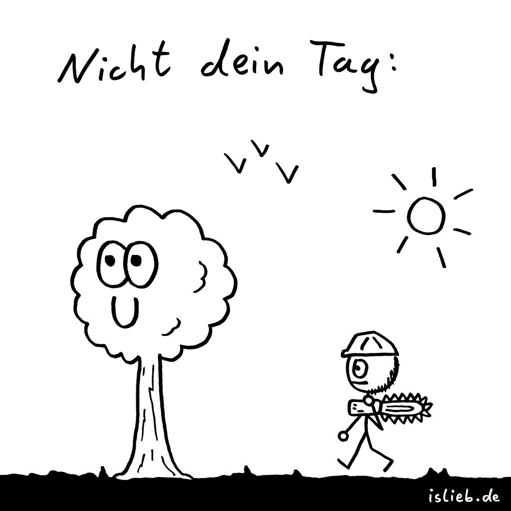 Nicht dein Tag | Strichmännchen-Cartoon | is lieb? | Baum, fällen, Kettensäge, Holzfäller, Förster