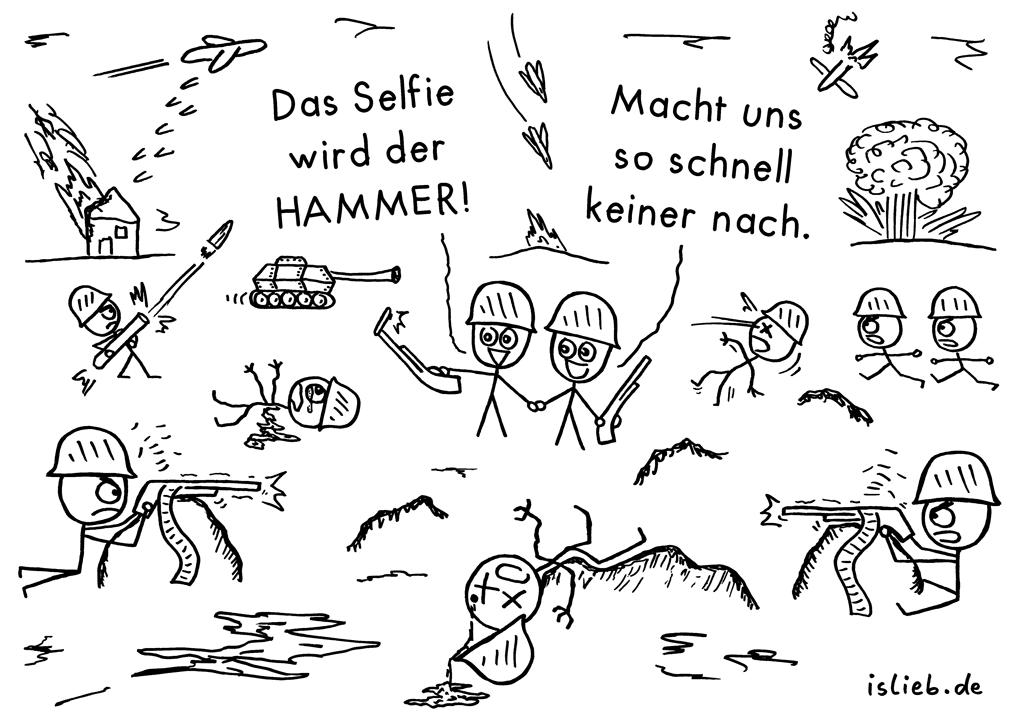 Selfie | Kriegs-Cartoon | is lieb? | Das Selfie wird der Hammer! Macht uns so schnell keiner nach. | Krieg, Frieden, Soldaten, Gewalt, Schlachtfeld, Bundeswehr, Selfie Stick, Selfiestick, Ukraine, Irak, Front, Militär