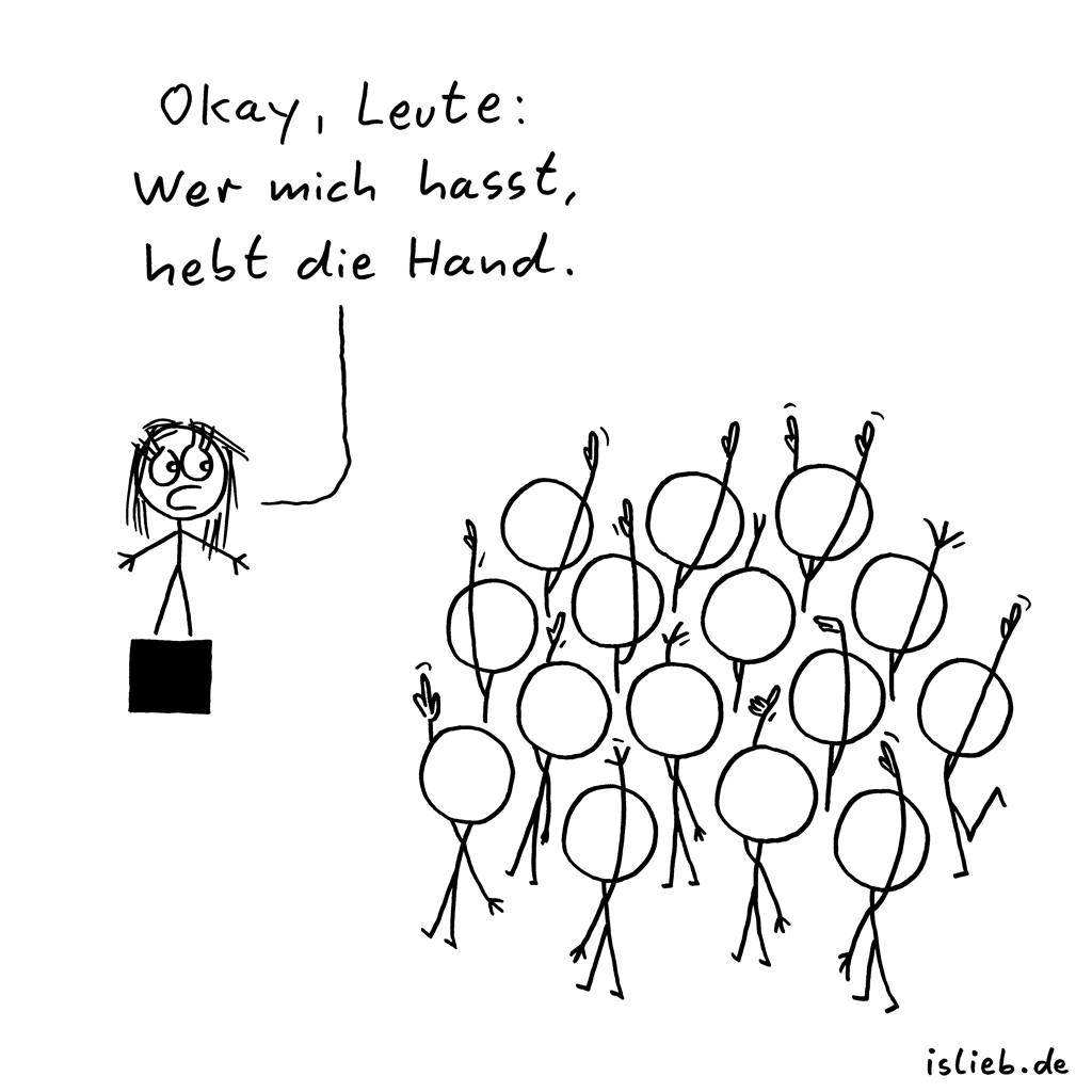 Abstimmung | Demokratie-Cartoon | is lieb? | Okay, Leute: Wer mich hasst, hebt die Hand | Wahlen, unbeliebt, verhasst, Mobbing
