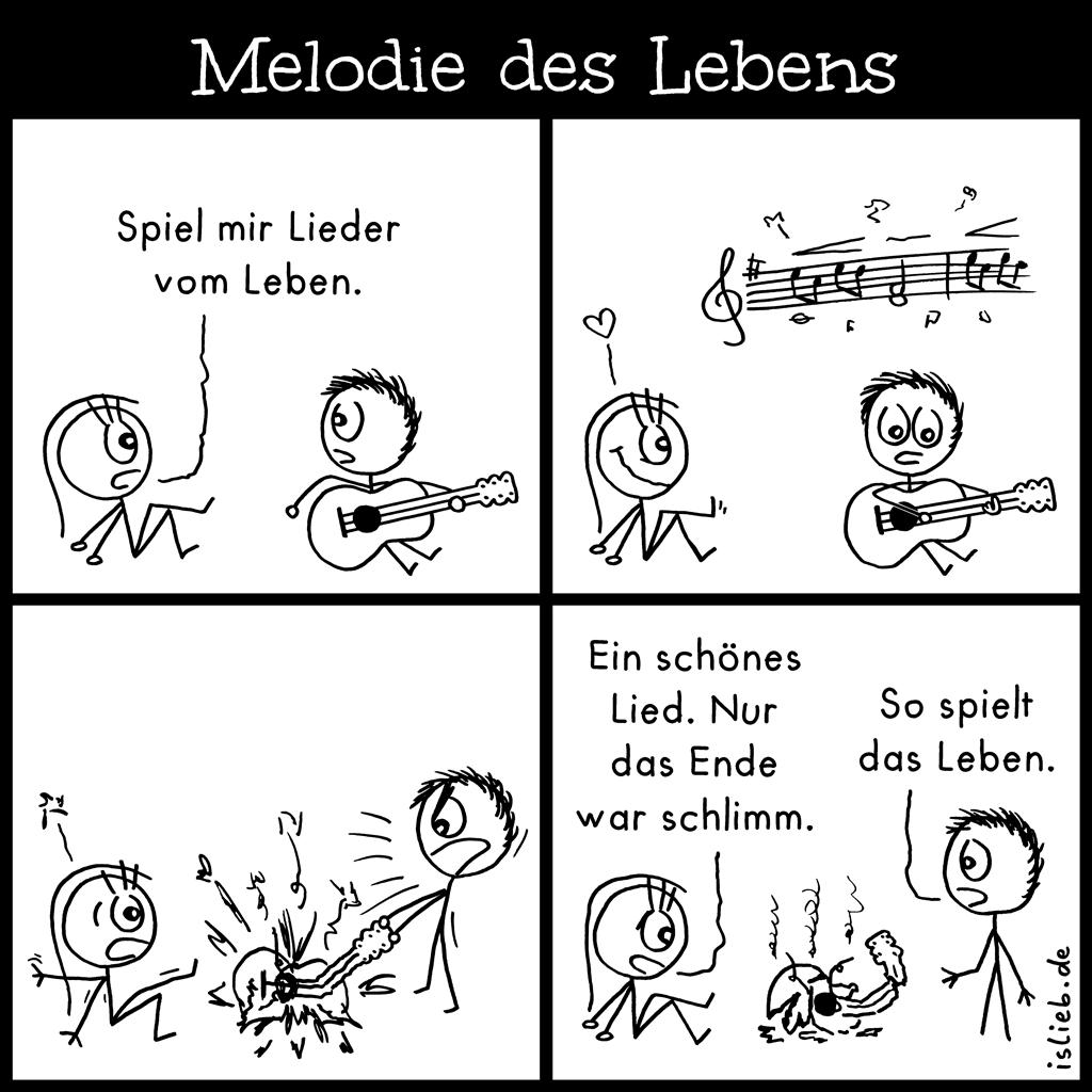 Melodie des Lebens | Gitarren-Comic | is lieb? | Spiel mir Lieder vom Leben. Ein schönes Lied, nur das Ende war schlimm. So spielt das Leben. | Gitarrist, Gitarre, Musiker, Melodien
