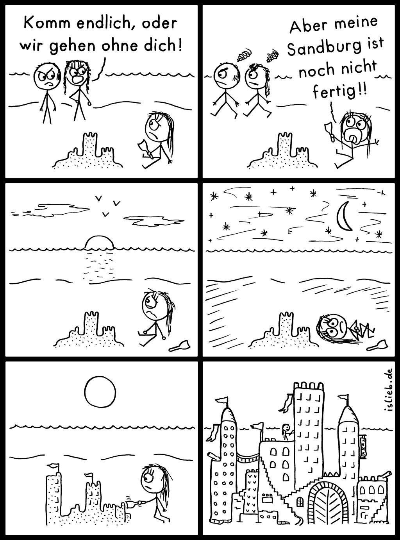 Sandburg | Strichmännchen-Comic | is lieb? | Komm endlich, oder wir gehen ohne dich! Aber meine Sandburg ist noch nicht fertig! | Einsamkeit, Strand, Meer, Burg