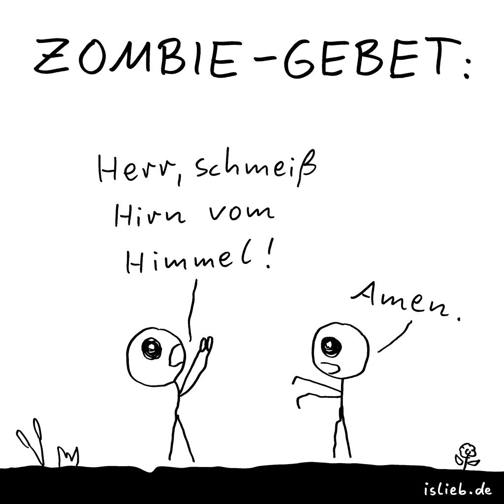 Zombie-Gebet | Strichmännchen-Cartoon | is lieb? | Herr, schmeiß Hirn vom Himmel! Amen. | Zombies, Religion, Gott, Gehirn, Dummheit, beten