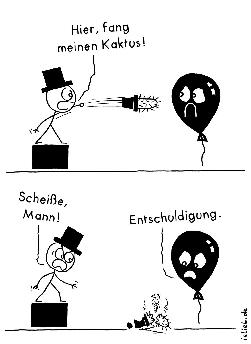 Malheur | Kaktus-Comic | is lieb? | Hier, fang meinen Kaktus! Scheiße, Mann! Entschuldigung. | Luftballon, Kakteen, fangen, Missgeschick, Entschuldige