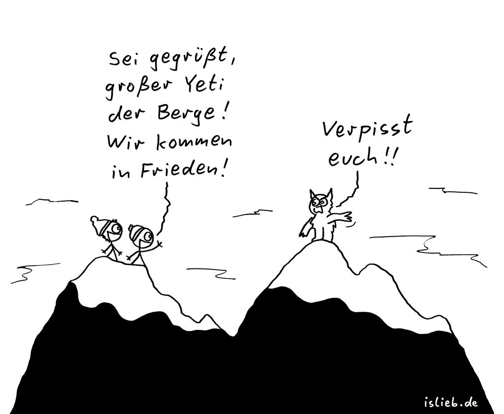 Yeti | Bergsteiger-Cartoon | is lieb?  | Sei gegrüßt, großer Yeti der Berge! Wir kommen in Frieden! Verpisst euch! | Bergsteiger, Bergsteigen, Reinhold Messner, Gebirge