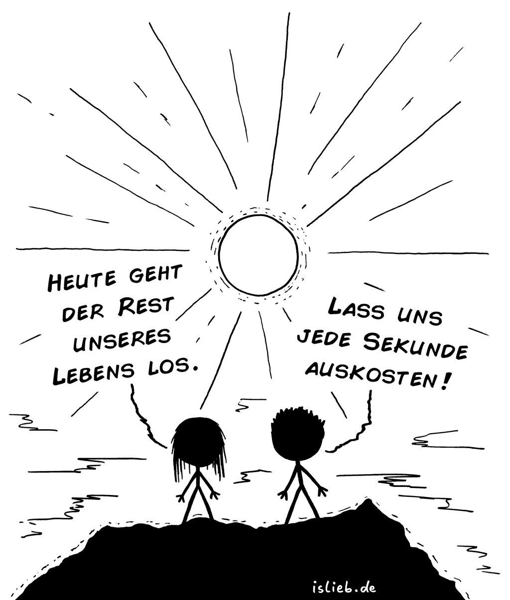 Heute | Sonnen-Cartoon | is lieb? | Heute geht der Rest unseres Lebens los. Lass uns jede Sekunde auskosten! | Leben, Zukunft, Pläne, Hoffnung, Optimismus, Neujahr, Sonnenaufgang