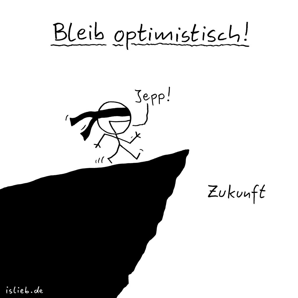 Bleib optimistisch! | Zukunfts-Cartoon | is lieb? | Optimismus, Abgrund, Pessimismus, pessimistisch, Zukunftsaussichten, Augenbinde, Jepp.