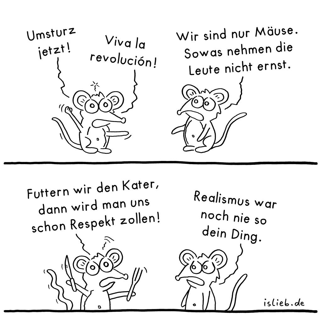Umsturz jetzt | Revolutions-Mäuse | is lieb? | Umsturz jetzt! Viva la revolución! Wir sind nur Mäuse. Sowas nehmen die Leute nicht ernst. Futtern wir den Kater, dann wird man uns schon Respekt zollen! Realismus war noch nie so dein Ding. | Rebellion, Revolte, System stürzen, Maus
