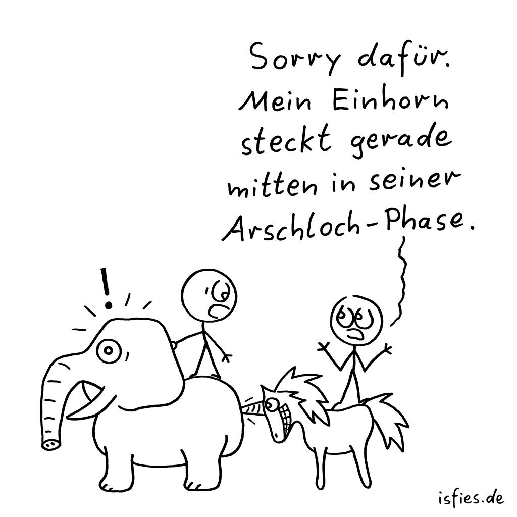 Erziehung | Is fies! | Sorry dafür. Mein Einhorn steckt gerade mitten in seiner Arschloch-Phase | Einhörner, Elefant, Unicorn, ungezogen