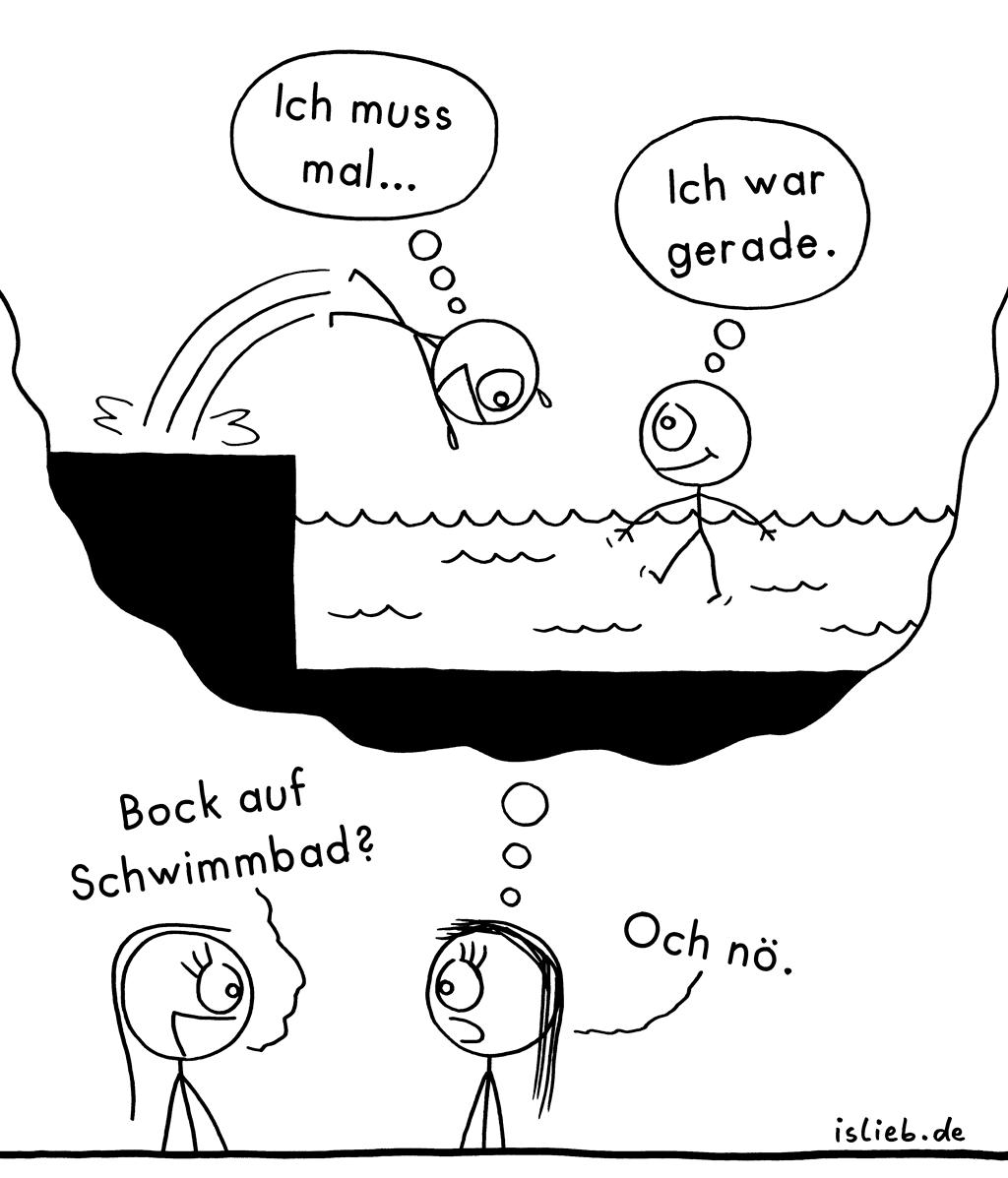 Schwimmbad | Strichmännchen-Comic | is lieb? | Ich muss mal. Ich war gerade. Bock auf Schwimmbad? Och nö. | Freibad, schwimmen, Hygiene, pinkeln