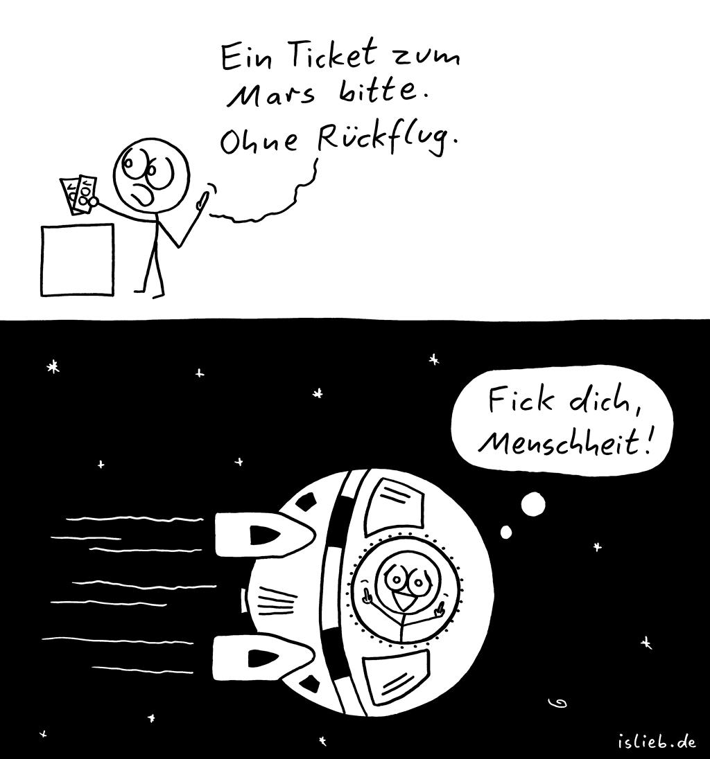 Ticket | Raumfahrt-Comic | is lieb? | Ein Ticket zum Mars bitte. Ohne Rückflug. Fick dich, Menschheit! | Universum, Raumfahrt, Astronaut