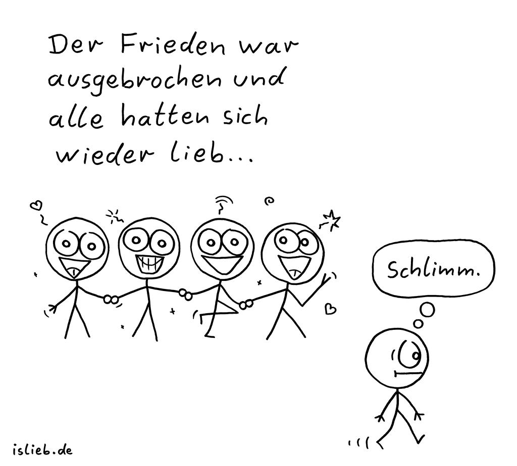 Frieden | Strichmännchen-Cartoon | is lieb? | Der Frieden war ausgebrochen und alle hatten sich wieder lieb. Schlimm. | Harmonie, Glückseligkeit, Krieg