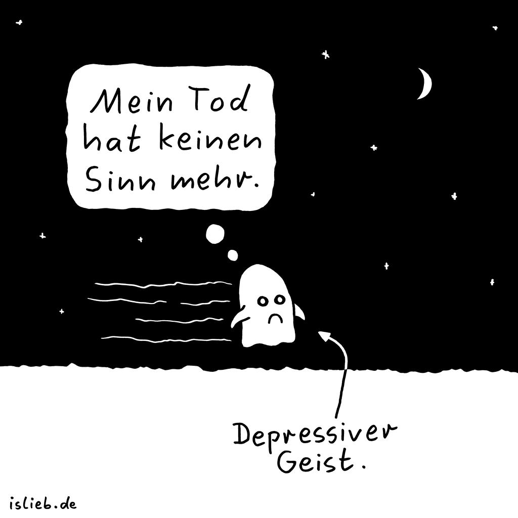Geist | Gespenster-Cartoon | is lieb? | Mein Tod hat keinen Sinn mehr - depressiver Geist.