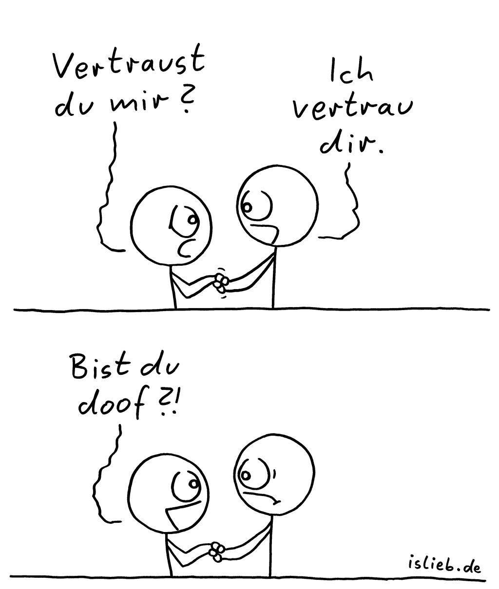 Vertrauen | Freundschafts-Cartoon | is lieb? | Vertraust du mir? Ich vertraue dir. Bist du doof?