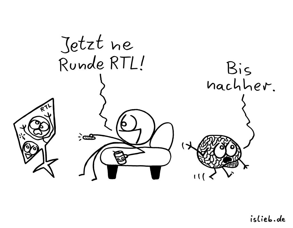 Fernsehabend | RTL-Cartoon | is lieb? | Jetzt ne Runde RTL! Bis nachher. | Fernsehen, TV, Glotze, RTL2, Hirn, gehirn, hirnlos