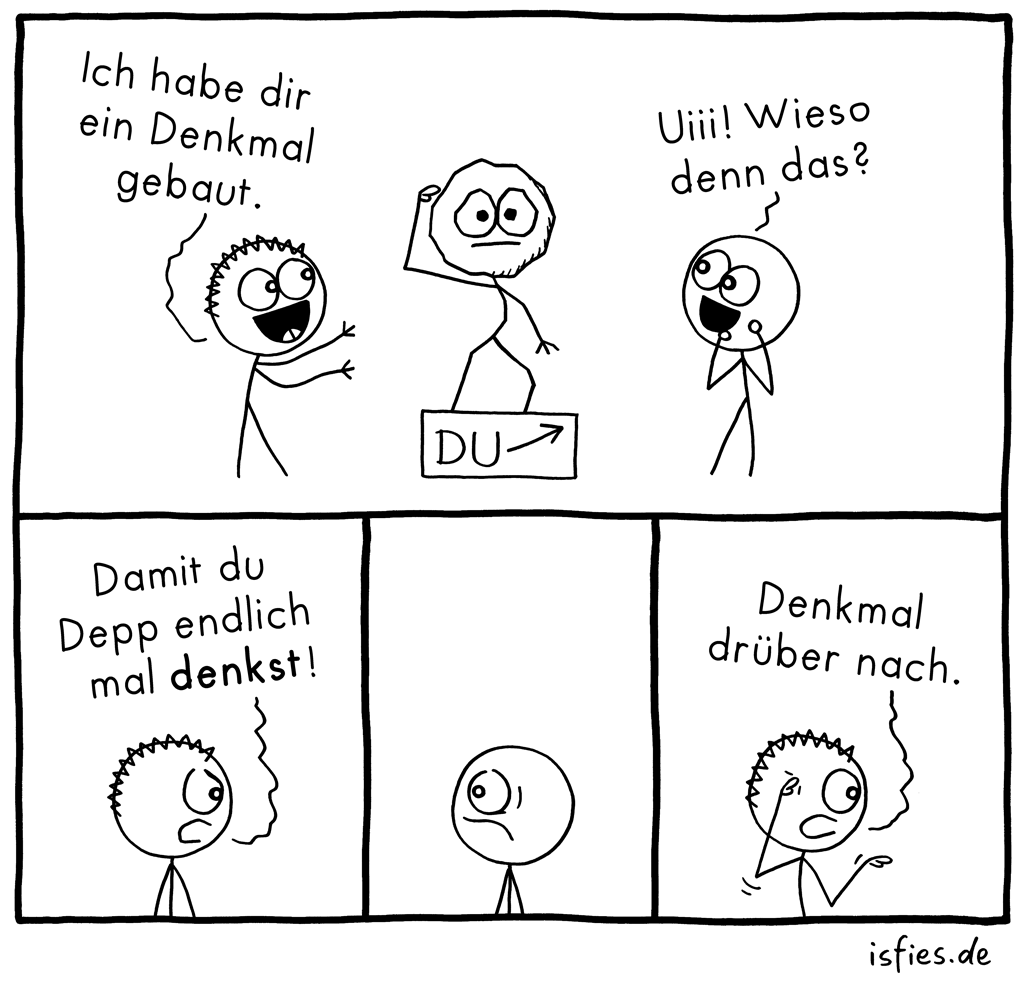 Denkmal | Is fies!