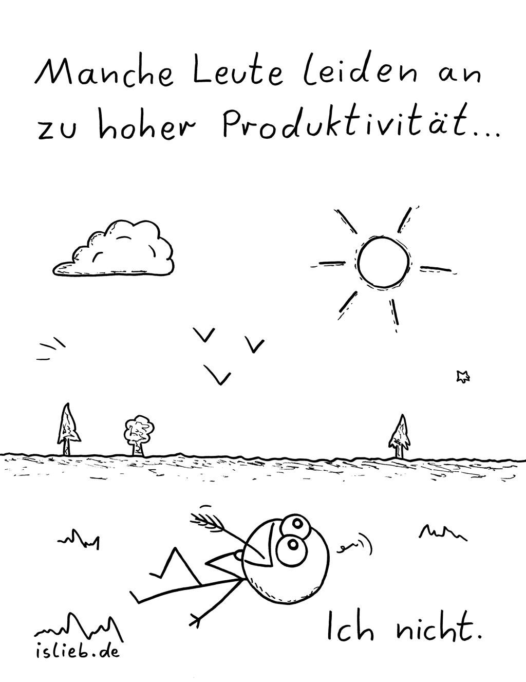 Manche Leute | Freizeit-Cartoon | is lieb? | Manche Leute leiden an zu hoher Produktivität. Ich nicht. | Arbeit, Faulheit, chillen, Workaholics, Stress, entspannen, Entspannung, Vergnügen