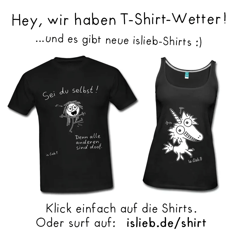 Shirt-Wetter! Is lieb?