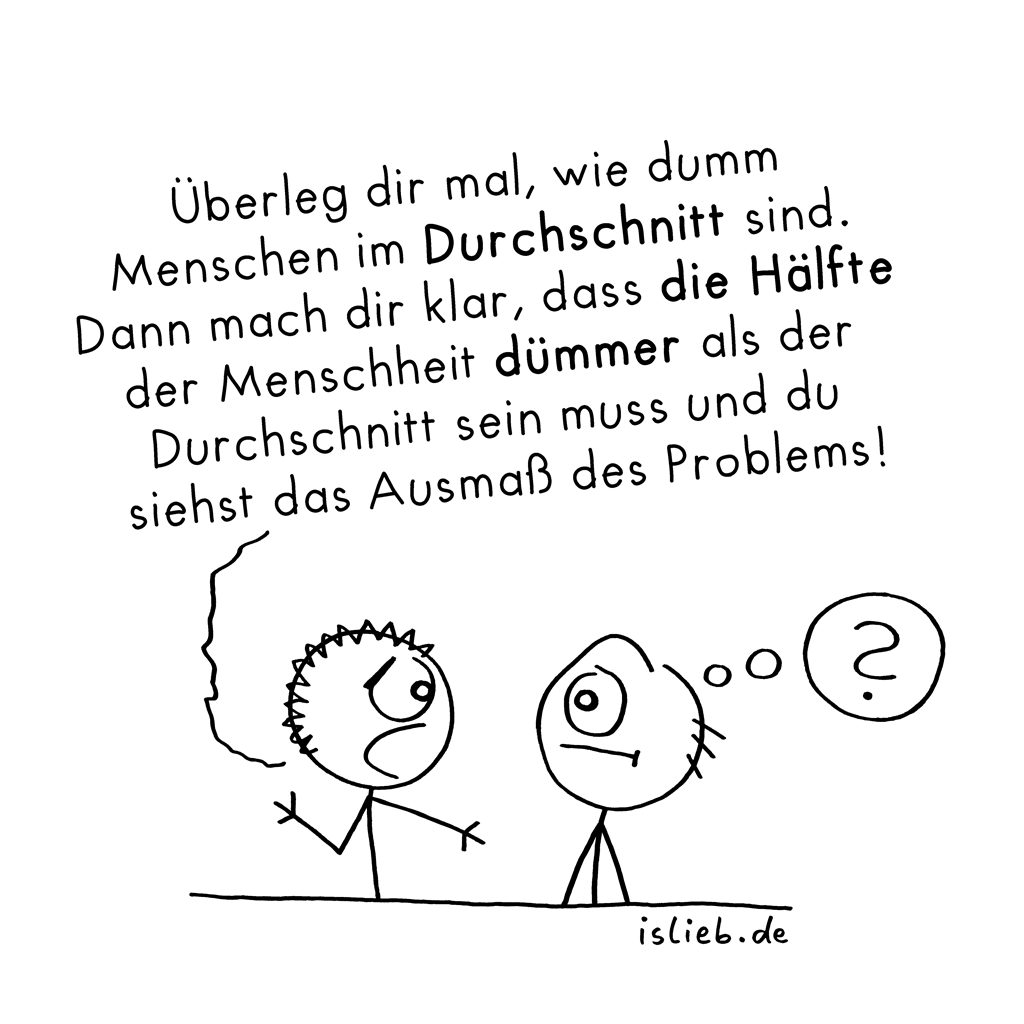 Durchschnitt | Median-Cartoon | is lieb?