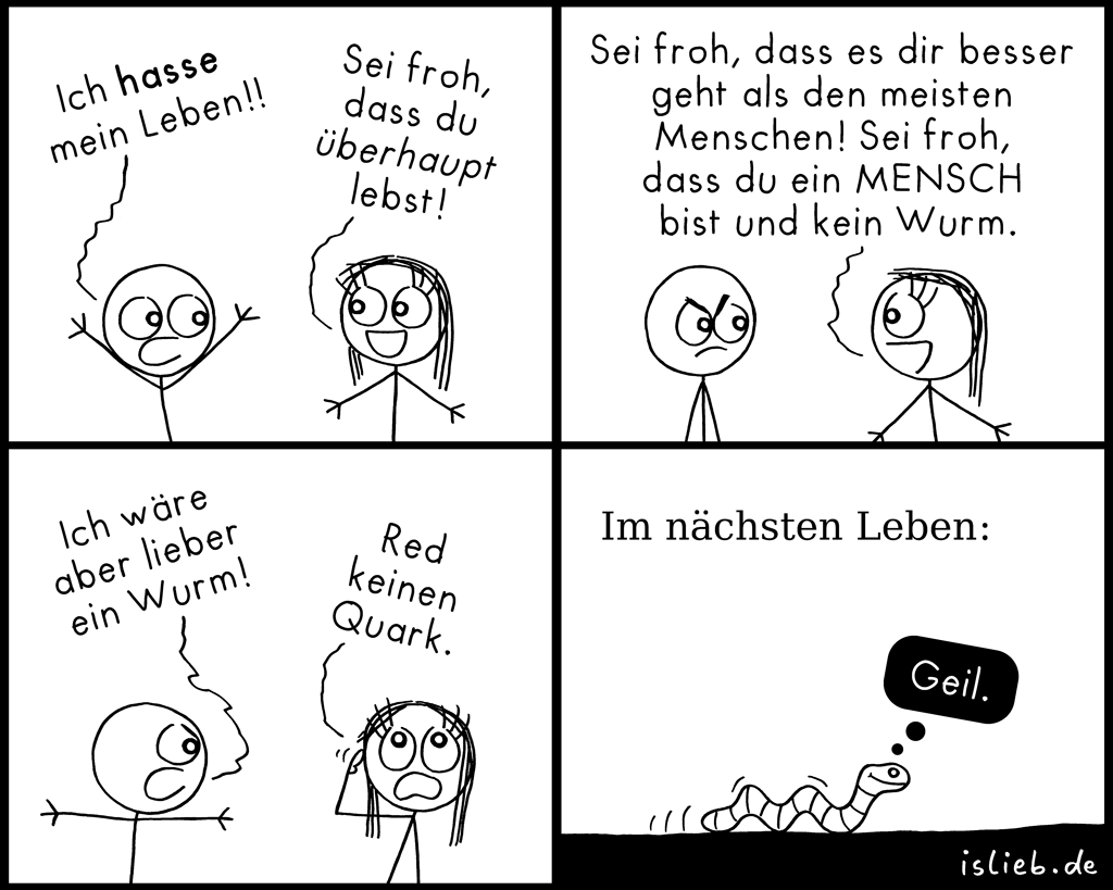 Sei froh! | Strichmännchen-Comic | is lieb?
