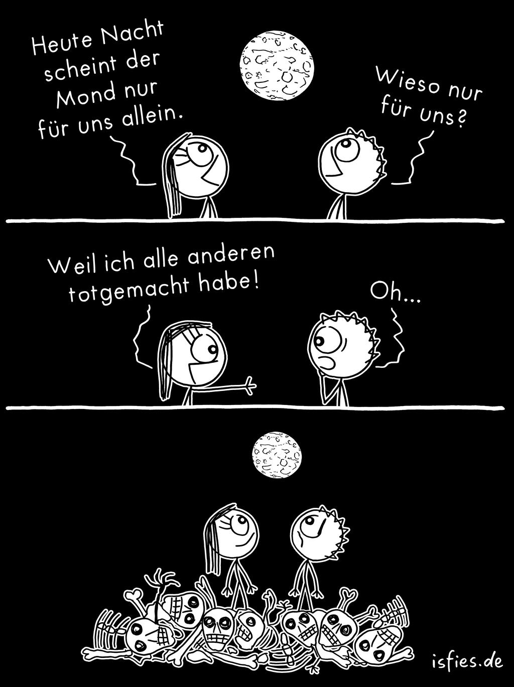 Mondschein | Is fies!