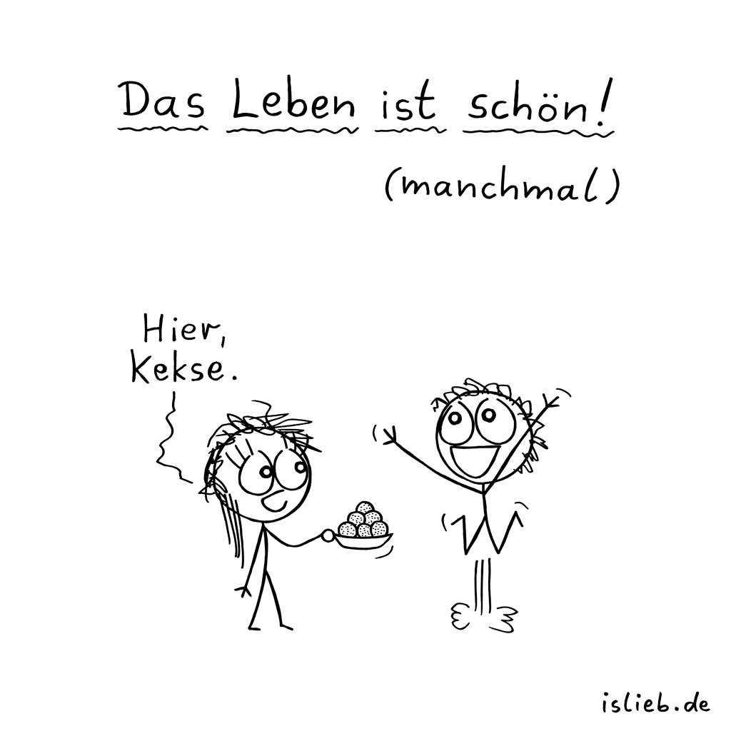 Manchmal | Keks-Cartoon | is lieb?