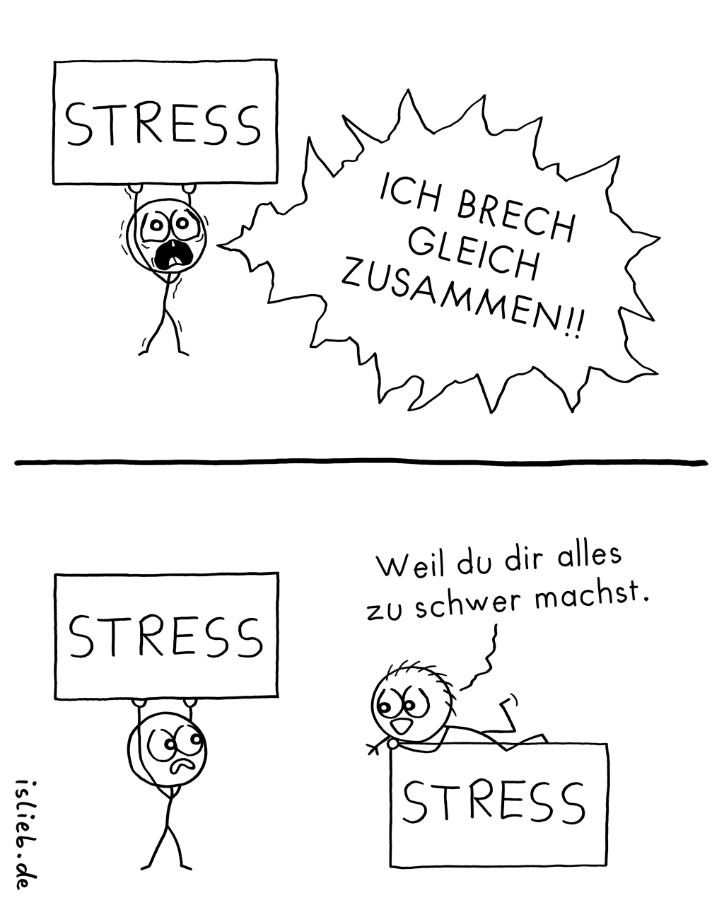Stress? | Strichmännchen-Comic | is lieb?