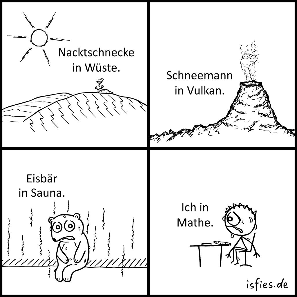 Nacktschnecke in Wüste. Schneemann in Vulkan. Eisbär in Sauna. Ich in Mathe. Fehl am Platz | Is fies!