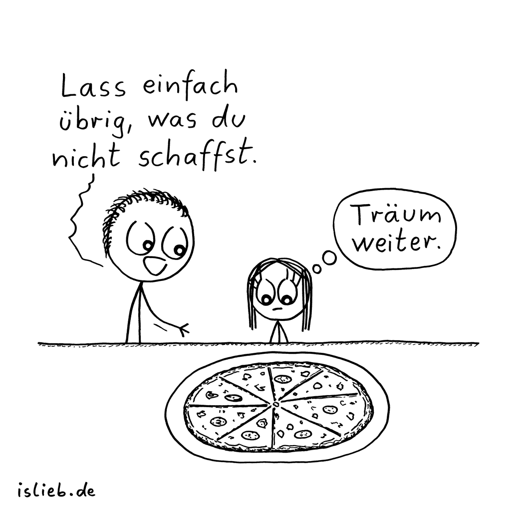 Übrig lassen | Pizza-Cartoon | is lieb?