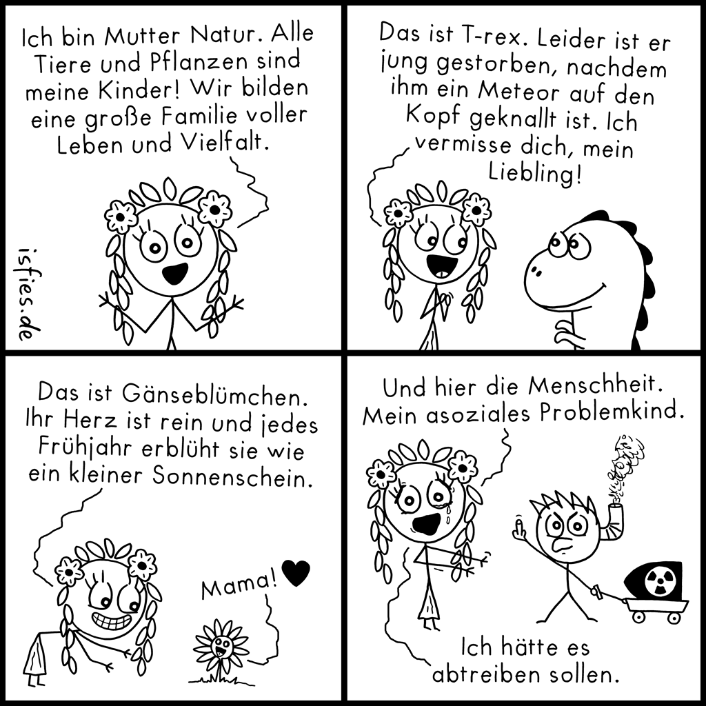 Mutter Natur | Is fies!