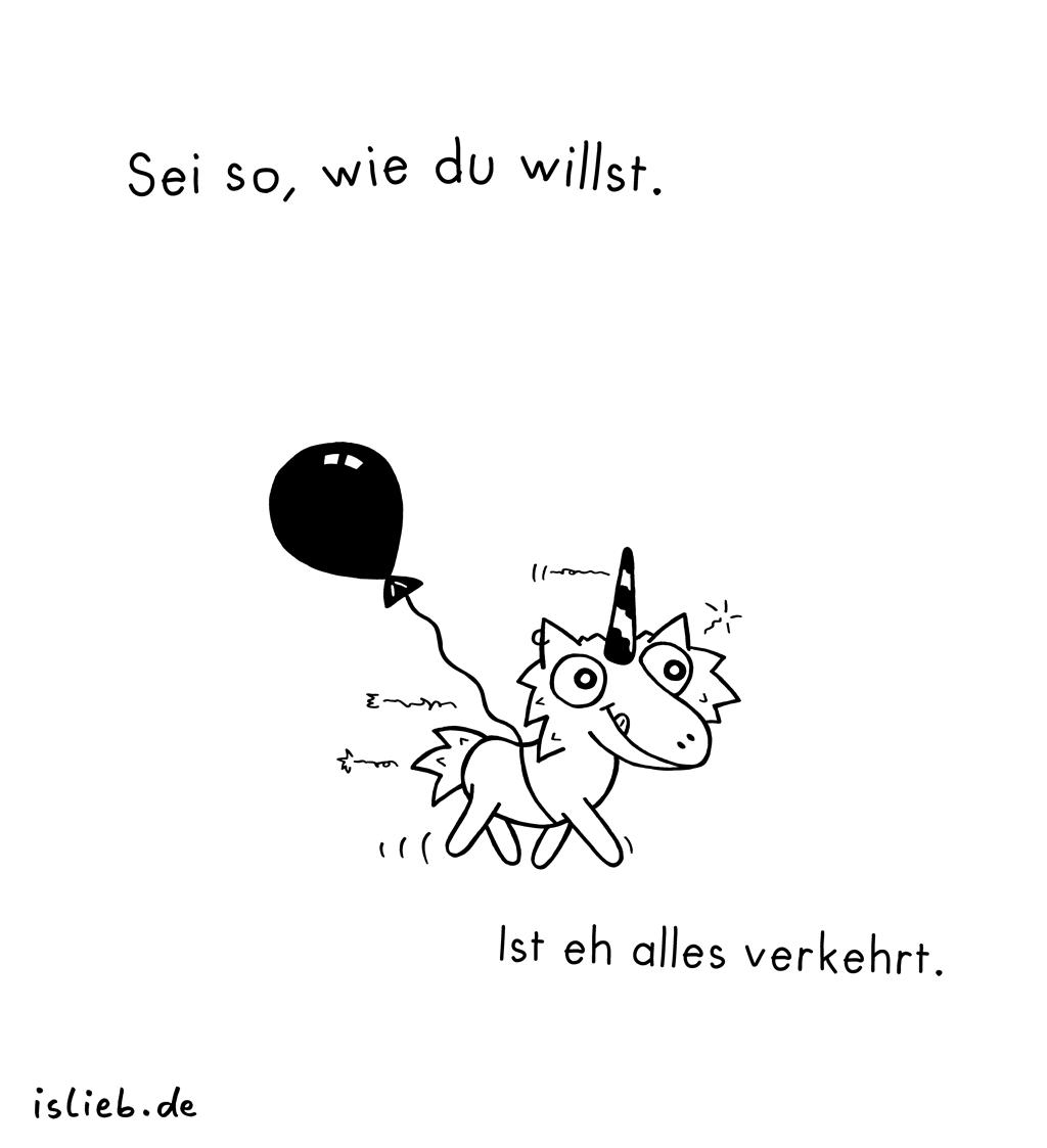 Wie du willst | Einhorn-Cartoon | is lieb?