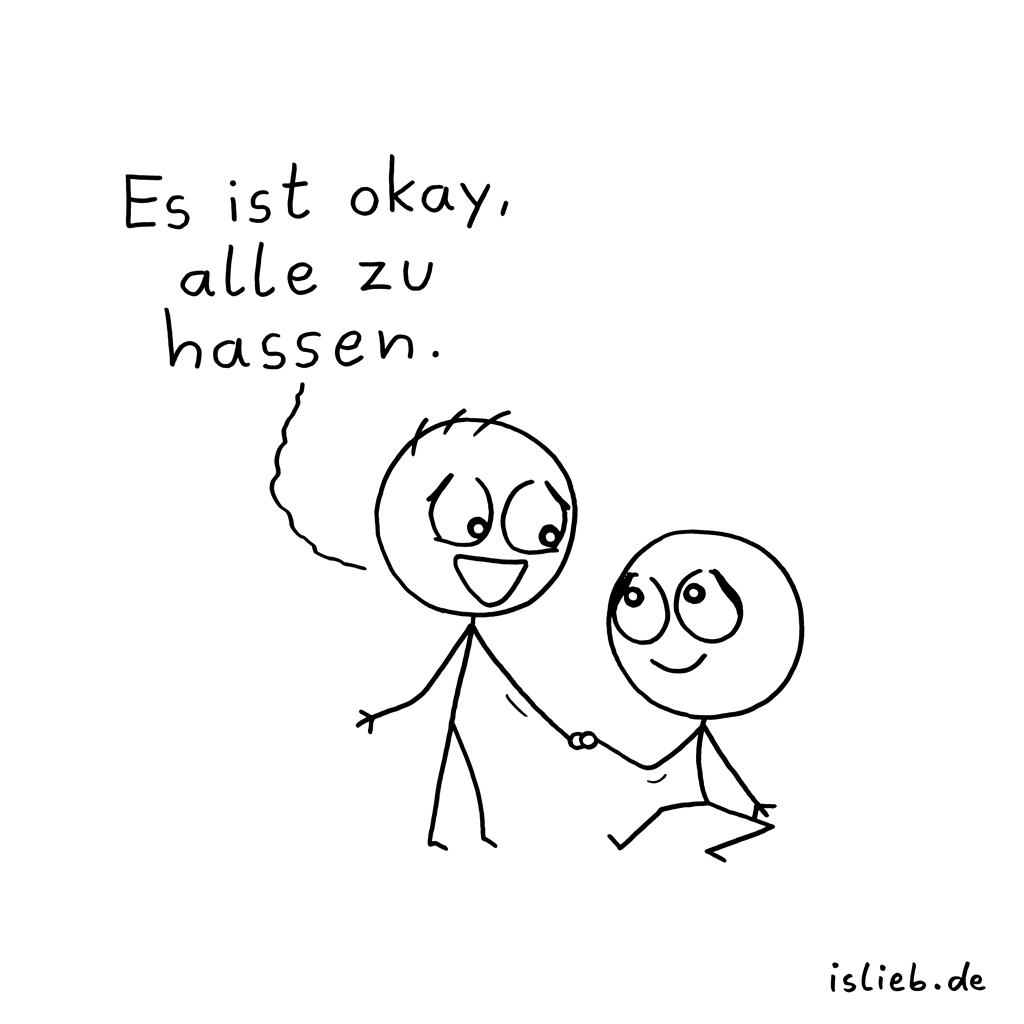 Ist okay. | Misanthropie-Cartoon | is lieb?