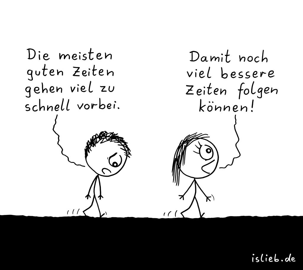 Gute Zeiten | Strichmännchen-Cartoon | is lieb?