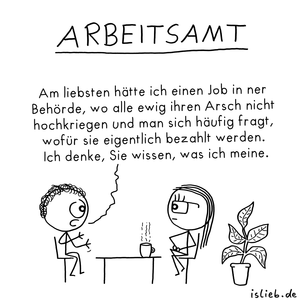 Arbeitsamt | Strichmännchen-Cartoon | is lieb?