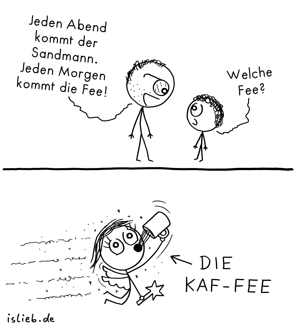 Jeden Morgen | Fee-Comic | is lieb?