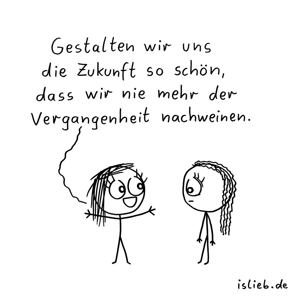 Zukunft gestalten | Strichfrauchen-Cartoon | is lieb?
