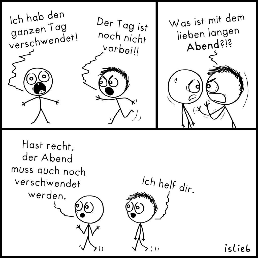 Tag verschwendet | Strichmännchen-Comic | is lieb?