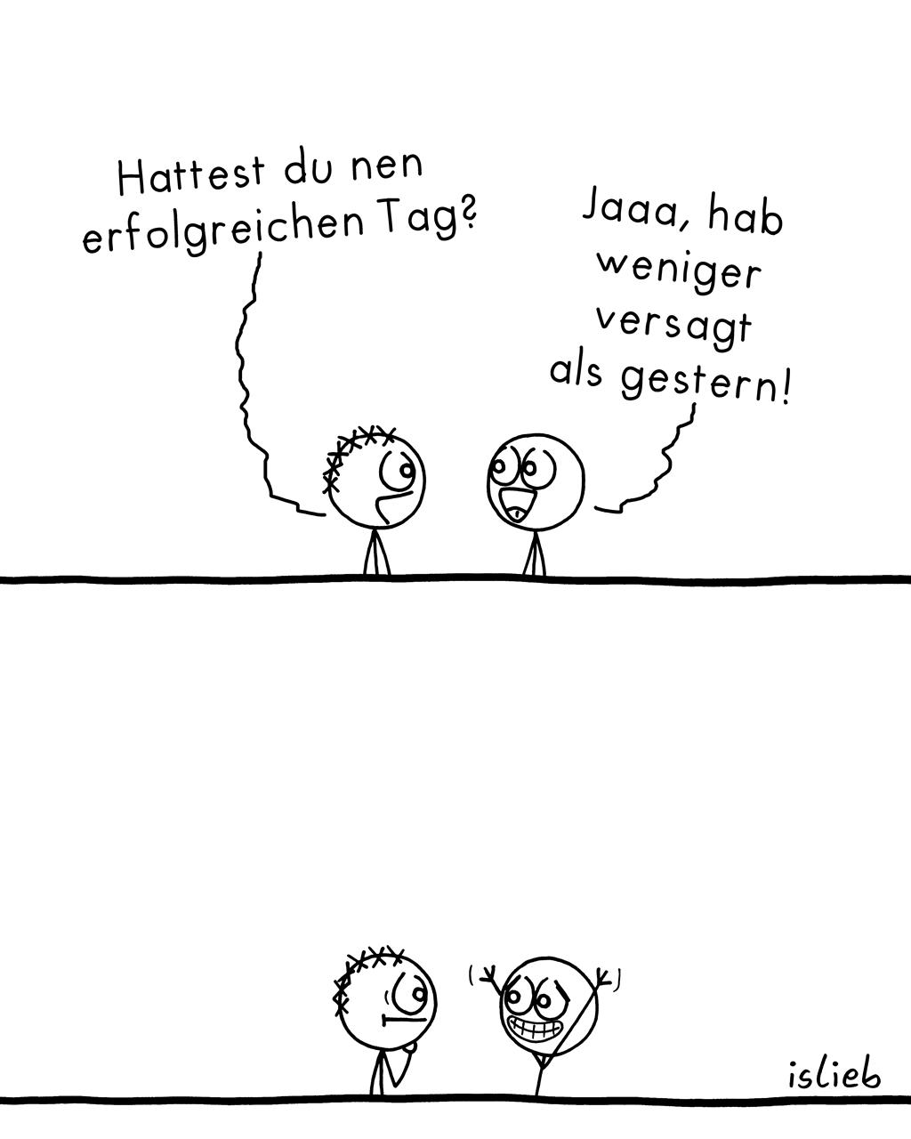 Erfolgreicher Tag | Strichmännchen-Comic | islieb